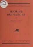 Bernard Cabret - Le chant des planches.
