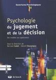 Bernard Cadet et Gérard Chasseigne - Psychologie du jugement et de la décision - Des modèles aux applications.