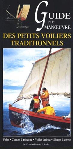 Bernard Cadoret et Nathalie Couilloud - Guide de la manoeuvre des petits voiliers traditionnels.