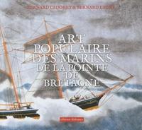 Bernard Cadoret et Bernard Lagny - L'art populaire des marins de la pointe de Bretagne.