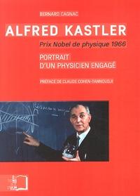 Alfred Kastler Prix Nobel de physique 1966- Portrait d'un physicien engagé - Bernard Cagnac | Showmesound.org