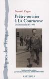 Bernard Cagne - Prêtre-ouvrier à La Courneuve - Un insoumis de 1954.