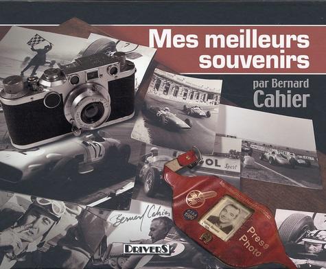 Bernard Cahier - Mes meilleurs souvenirs - Edition bilingue Anglais-Français.