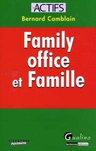 Bernard Camblain - Family office et famille.