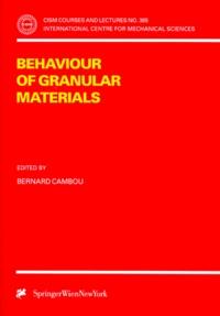 Bernard Cambou - BEHAVIOUR OF GRANULAR MATERIALS.