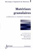 Bernard Cambou et Michel Jean - Matériaux granulaires - Modélisation et simulation numérique.