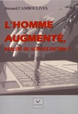Bernard Camboulives - L'homme augmenté, réalité ou science-fiction ?.