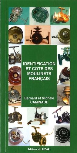Bernard Caminade - Identification et cote des moulinets francais.
