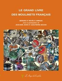Bernard Caminade et Michèle Caminade - Le grand livre des moulinets français.