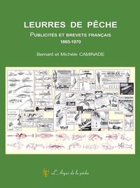 Bernard Caminade et Michèle Caminade - Leurres de pêche - Publicités et brevets français 1865-1970.