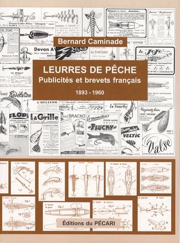 Bernard Caminade - Leurres de pêche - Publicités et brevets français 1893-1960.