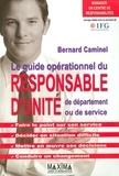 Bernard Caminel - Le guide opérationnel du responsable d'unité, de département ou de service - Manager un centre de responsabilités.
