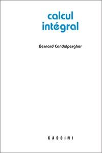 Bernard Candelpergher - Calcul intégral.