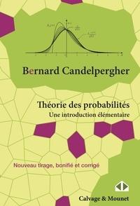 Bernard Candelpergher - Théorie des probabilités - Une introduction élémentaire.