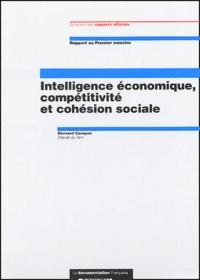 Bernard Carayon - Intelligence économique, compétitivité et cohésion sociale.
