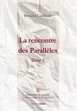 Bernard Cardinale - La rencontre des parallèles - Tome 1.