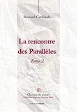 Bernard Cardinale - La rencontre des parallèles - Tome 2.