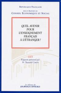 Bernard Cariot et  Conseil Economique et Social - Quel avenir pour l'enseignement français à l'étranger? - Séance des 28 et 29 octobre 2003.