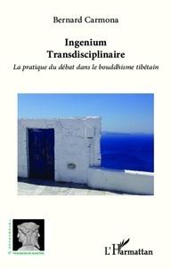 Bernard Carmona - Ingenium Transdisciplinaire - La pratique du débat dans le bouddhisme tibétain.