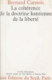 Bernard Carnois et Paul Ricoeur - La cohérence de la doctrine kantienne de la liberté.