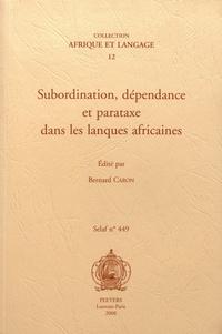 Bernard Caron - Subordination, dépendance et parataxe dans les langues africaines.