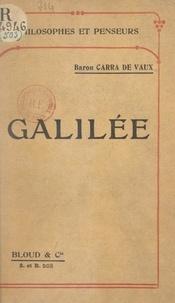 Bernard Carra de Vaux - Galilée.