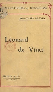 Bernard Carra de Vaux - Léonard de Vinci.