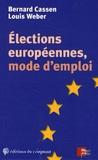 Bernard Cassen et Louis Weber - Elections européennes, mode d'emploi.