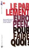 Bernard Cassen et Hélène Michel - Le Parlement européen, pour faire quoi ?.
