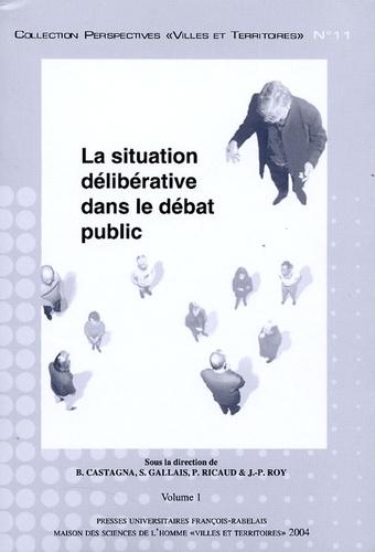 La situation délibérative dans le débat public 2 volumes