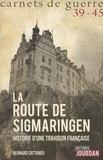 Bernard Cattanéo - La route de Sigmaringen.