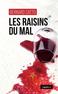Bernard Catto - Les raisins du mal.