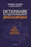 Bernard Caussain et Claude Saliceti - Dictionnaire du questionnement philosophique - Les mots justes.