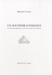 Bernard Cazaux - Un souvenir d'enfance - Et certains développements connexes dans lequel ils s'originent.
