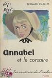 Bernard Cazèles - Annabel et le corsaire.