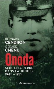 Bernard Cendron et Gérard Chenu - Onoda - Seul en guerre dans la jungle, 1944-1974.