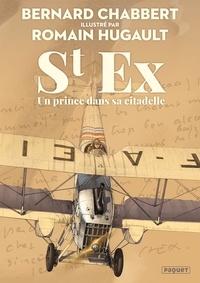 Bernard Chabbert et Romain Hugault - St Ex - Un prince dans sa citadelle.