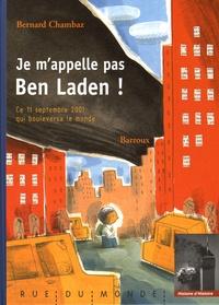 Bernard Chambaz et  Barroux - Je m'appelle pas Ben Laden !.