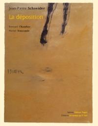 Bernard Chambaz et Michel Dieuzaide - Jean-Pierre Schneider - La déposition.