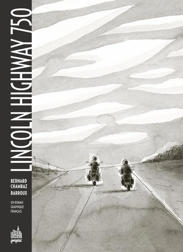 Bernard Chambaz et  Barroux - Lincoln Highway 750.
