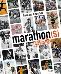 Bernard Chambaz - Marathon(s) - 42km195.