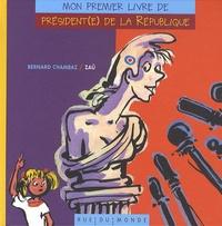 Bernard Chambaz - Mon premier livre de président(e) de la République.