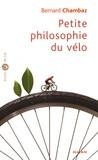 Bernard Chambaz - Petite philosophie du vélo.