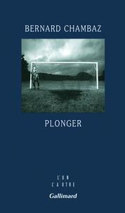 Bernard Chambaz - Plonger.