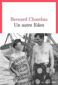 Bernard Chambaz - Un autre Eden.