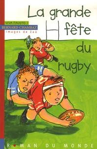 Bernard Chambaz - Viva Fausto ! Tome 4 : La grande fête du rugby.