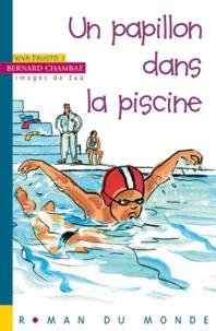 Bernard Chambaz - Viva Fausto ! Tome 5 : Un papillon dans la piscine.
