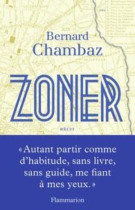 Bernard Chambaz - Zoner.
