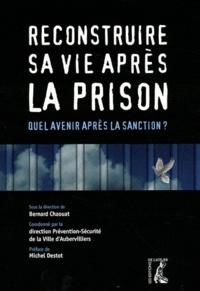 Bernard Chaouat - Reconstruire sa vie après la prison - Quel avenir après la sanction ?.