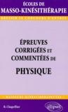 Bernard Chapellier - Epreuves corrigées et commentées de physique au concours d'entrée en écoles de masso-kinésithérapie.